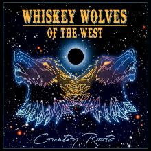 Whiskey Wolves Country Roots